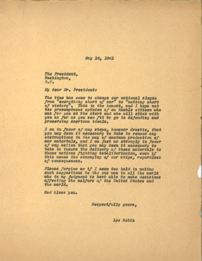 "A carbon copy of the letter Leo drafted to FDR three days later, on May 16, 1941. In his signature style, Leo recommended changing FDR's slogan from: ""Everything short of war,"" to ""Nothing short of victory."""
